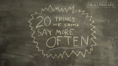 things-we-should-say-more-often